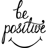 Be positive (Sé positivo)